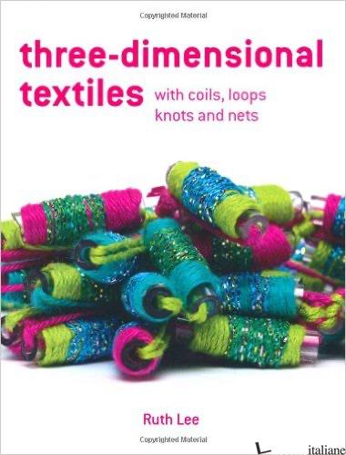 Three-Dimensional Textiles - RUTH LEE