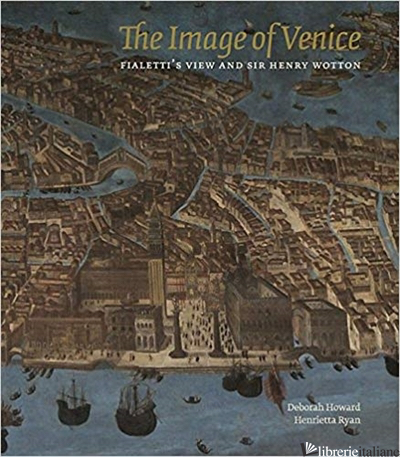 Image of Venice, Fialetti's View and Sir Henry Wotton - Christy Anderson