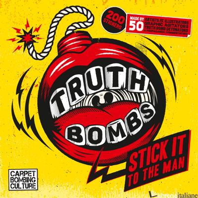 Truth Bombs. Stick it to the Man - Nick McFarlane