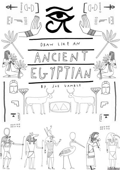 DRAW LIKE AN EGYPTIAN - Wright, Jay