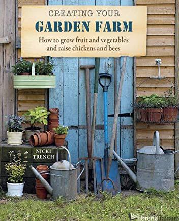 CREATING YOUR GARDEN FARM -