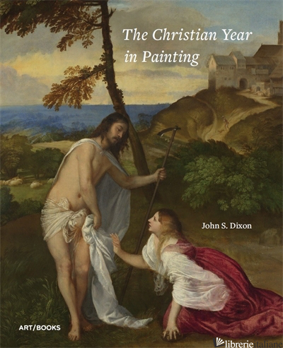 The Christian Year in Painting - Dixon John S.