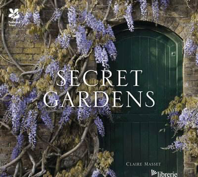 Secret Gardens of the National Trust - Claire Masset