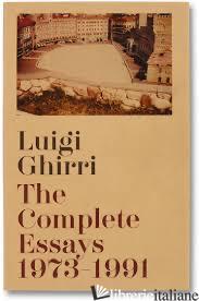Luigi Ghirri, COMPLETE ESSAYS 1973-1991 - Luigi Ghirri