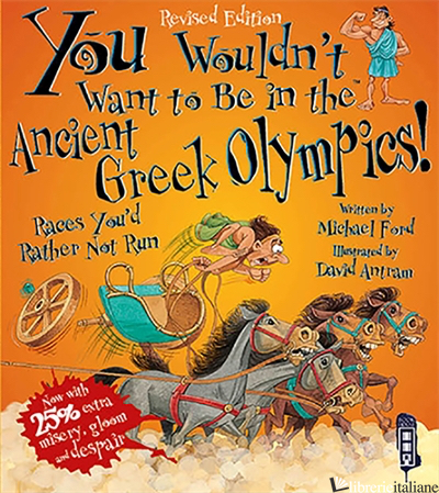 YWWTB: Wouldn't Want to Be in the Ancient Greek Olympics - FORD, MICHAEL E ANTRAM, DAVID