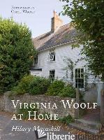 Virginia Woolf At Home - HILARY MACASKILL, CECIL WOOLF