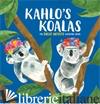 KAHLO'S KOALAS THE GREAT ARTISTS  -