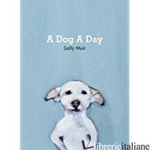 A Dog A Day - Sally Muir