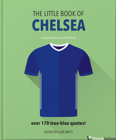 Chelsea FC, Little Book of - Clive Batty