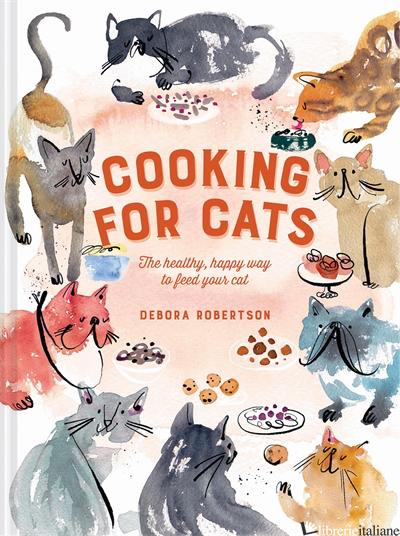 COOKING FOR CATS - DEBORA ROBERTSON