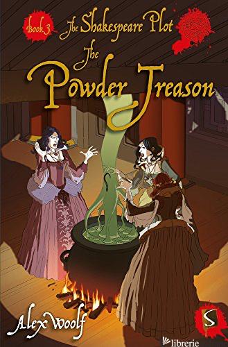 The Powder Treason - Woolf, Alex