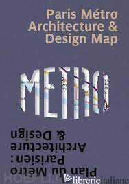 Paris Metro Architecture & Design Map - Ovenden, Mark E Green, Nigel