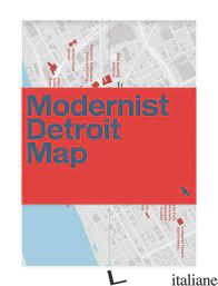Modernist Detroit Map - Abrahamson, Michael E Woods, Jason
