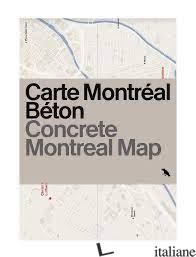 Concrete Montreal Map - Vanlaethem, Francine E Thibodeau, Raphael