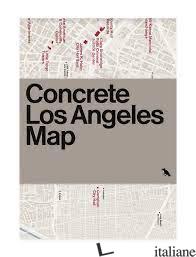 Concrete Los Angeles Map - Madsen, Deane E Woods, Jason