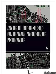Art Deco New York Map - Meier, Allison E Woods, Jason