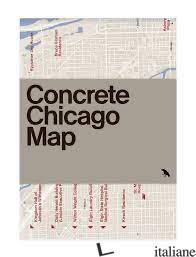 Concrete Chicago Map - Gils, Iker E Woods, Jason