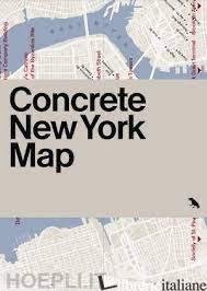 Concrete New York Map - Meier, Allison E Woods, Jason
