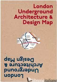 London Underground Architecture & Design Map - Ovenden, Mark E Scott, Will