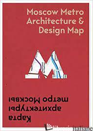 Moscow Metro Arch & Design Map - Vassiliev, Nikolai E Narodizkiy, Alexei