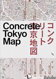 Concrete Tokyo Map - Pollock, Naomi E Cohrssen, Jimmy