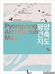 Pyongyang Architecture Map - Wainwright, Oliver