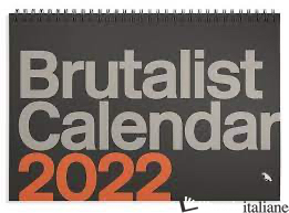 Brutalist Calendar 2022 - Blue Crow Media