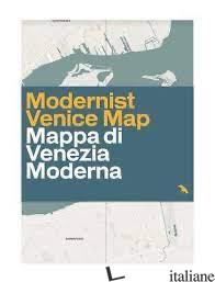 Modern Venice Map - Mulazzani, Marco; Chemollo, Alassandra E Lamberton, Derek