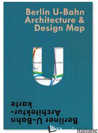 Berlin U-Bahn Architecture & Design Map - Pfeiffer-Kloss, Verena E Green, Nigel