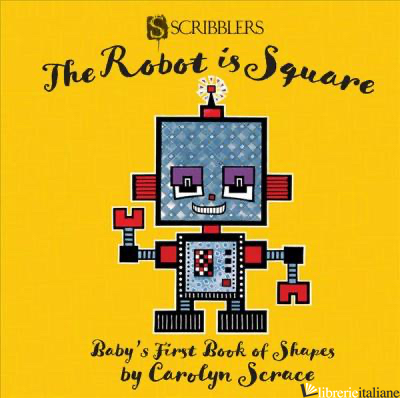 Baby's 1st Book of Shapes The Robot is Square -