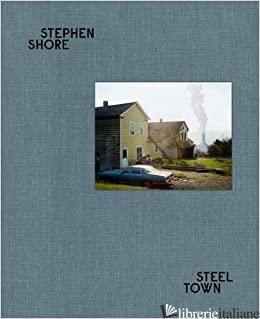 Steel Town - Stephen Shore