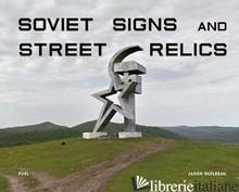 Soviet Signs & Street Relics - Guilbeau, Jason
