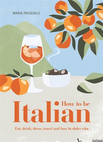 How to Be Italian - Maria Pasquale