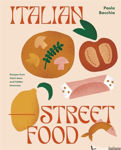 Italian Street Food - Paula Bacchia