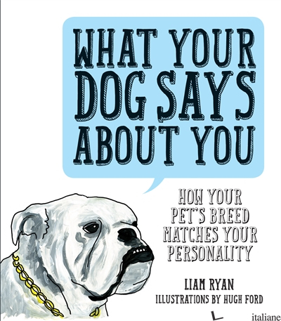 WHAT YOUR DOG SAYS ABOUT YOU - RYAN, LIAM