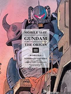 Mobile Suit Gundam: The Origin 3 - Yasuhiko, Yoshikazu