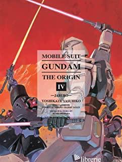 Mobile Suit Gundam: The Origin 4 - Yasuhiko, Yoshikazu E Yatate, Hajime