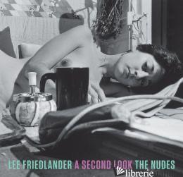 LEE FRIEDLANDER: THE NUDES - FRIEDLANDER