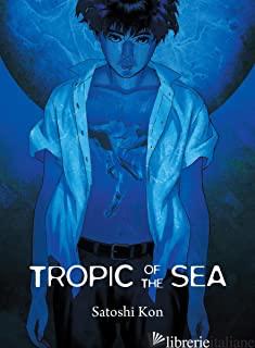Tropic of the Sea - Kon, Satoshi