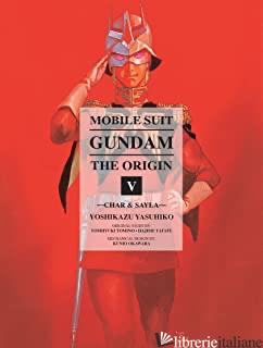 Mobile Suit Gundam: The Origin 5 - Yoshikazu, Yasuhiko; Tomino, Yoshiyuki E Yatate, Hajime