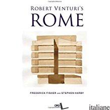 "ROBERT VENTURIS ROME - Frederich Fisher, Stephen Harby"""
