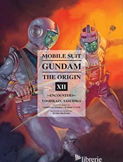 Mobile Suit Gundam: The Origin Volume 12 - Yasuhiko, Yoshikazu