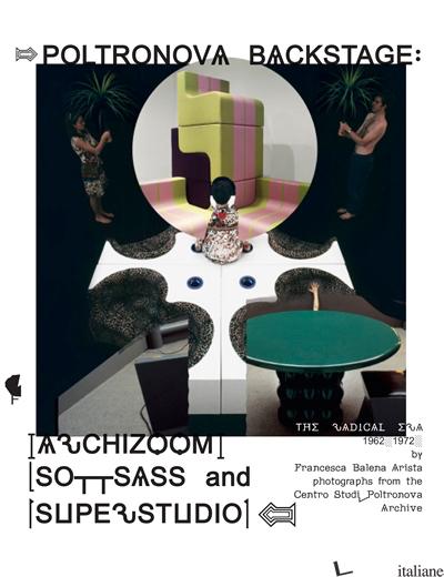 POLTRONOVA BACKSTAGE: ARCHIZOOM, SOTTSASS and SUPERSTUDIO - FRANCESCA BALENA ARISTA