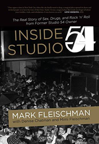 Inside Studio 54 - Fleischman, Mark