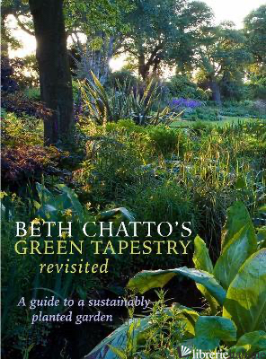 Beth Chattos Green Tapestry Revisited -