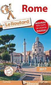 GUIDE LE ROUTARD ROME 2017 -