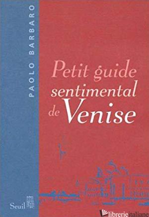 Petit Guide Sentimental De Ven - Barbaro Paolo