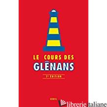 COURS DES GLENANS, LE (7E EDITION)  -