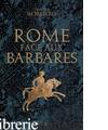 Rome Face Aux Barbares. Une Hi - Roberto Umberto