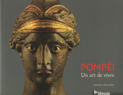 POMPEI. UN ART DE VIVRE - AA.VV